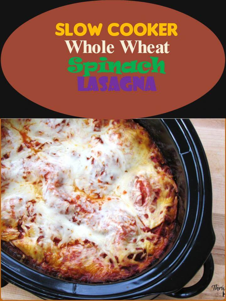 slow cooker whole wheat spinach lasagna crowd meal