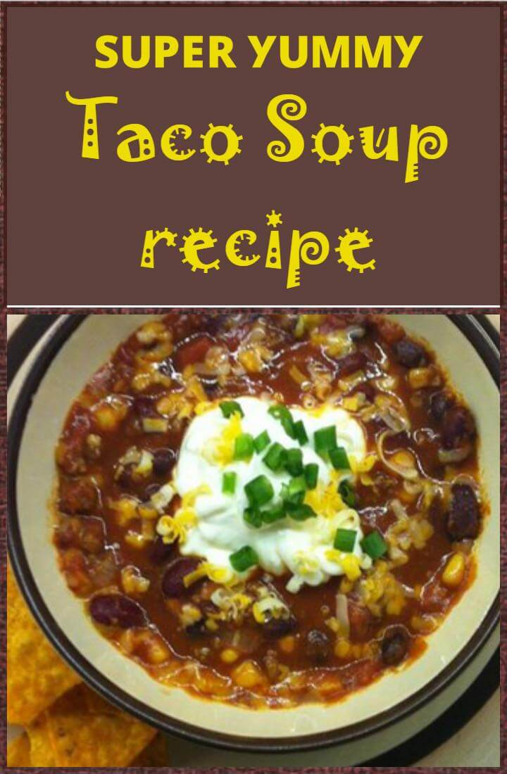 simple yet yummy taco soup recipe
