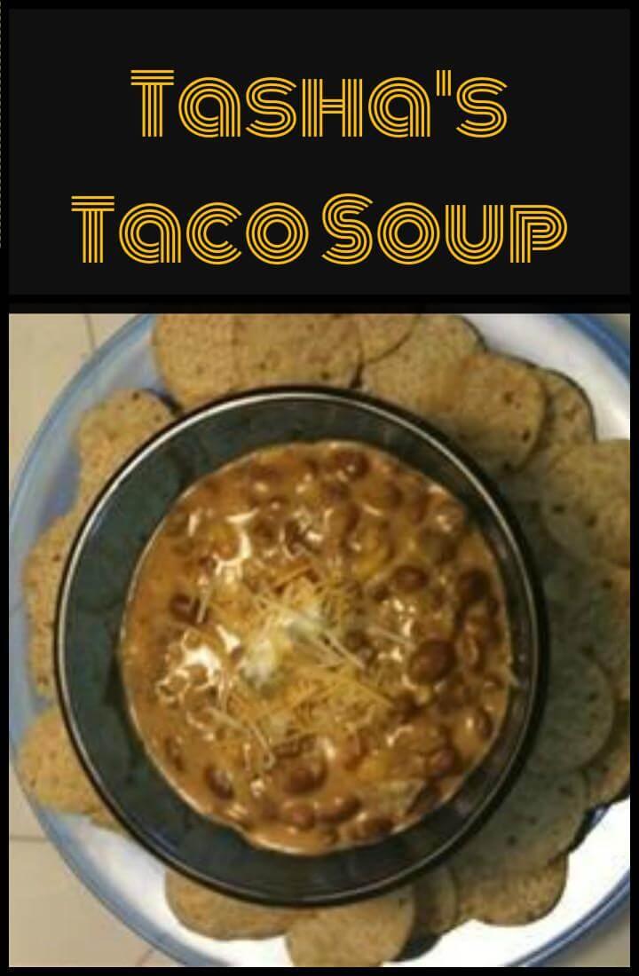 easy and yummy tasha's taco soup recipe