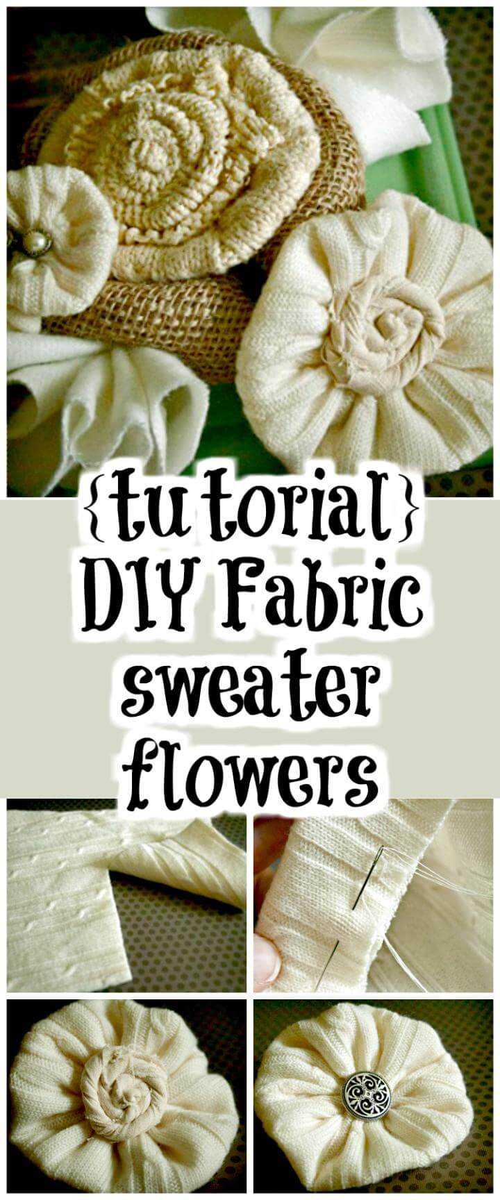 50 Easy Fabric Flowers Tutorial - Make Your Own Fabric ...