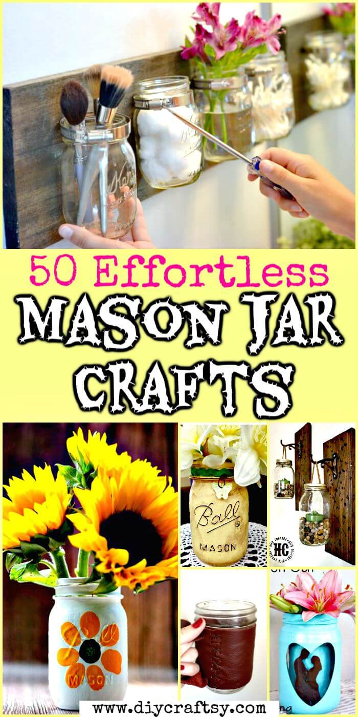 50 Effortless Mason Jar Crafts, Easy Uses for Mason Jars, DIY Crafts, DIY Home Decor Projects, DIY Home Decor Ideas, DIY Mason Jar Projects, DIY Projects