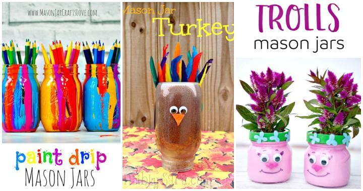 25 Best DIY Mason Jar Crafts for Kids Kids Will Love These Crafts 2